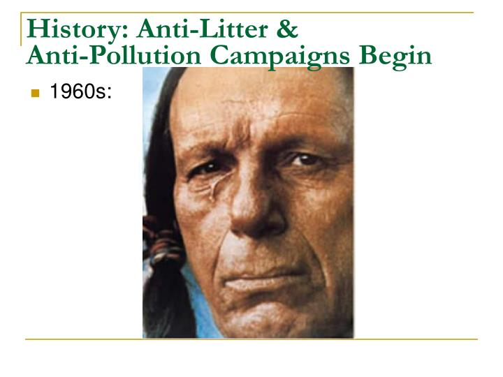 History anti litter anti pollution campaigns begin