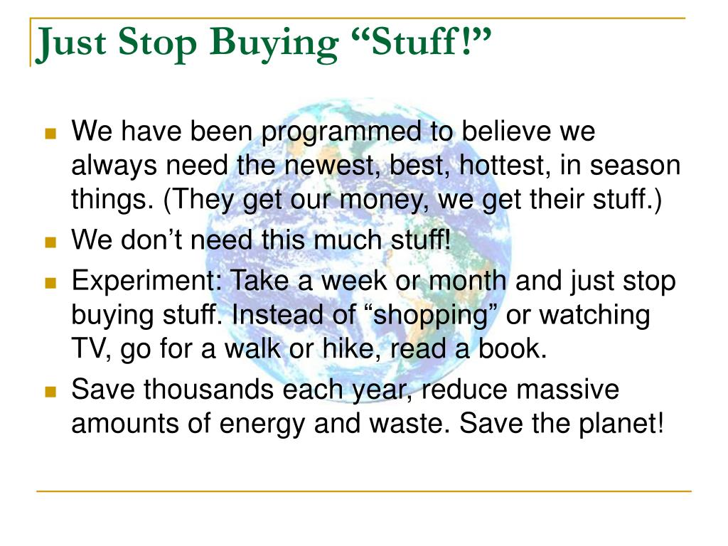 "Just Stop Buying ""Stuff!"""