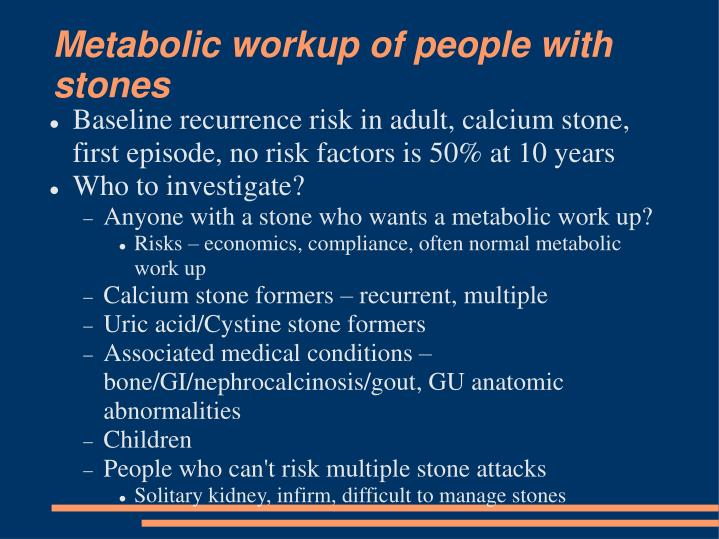 Metabolic workup of people with stones