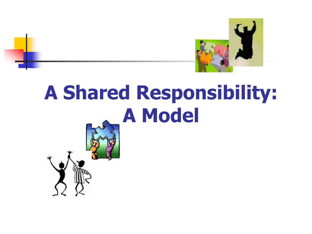 A Shared Responsibility: