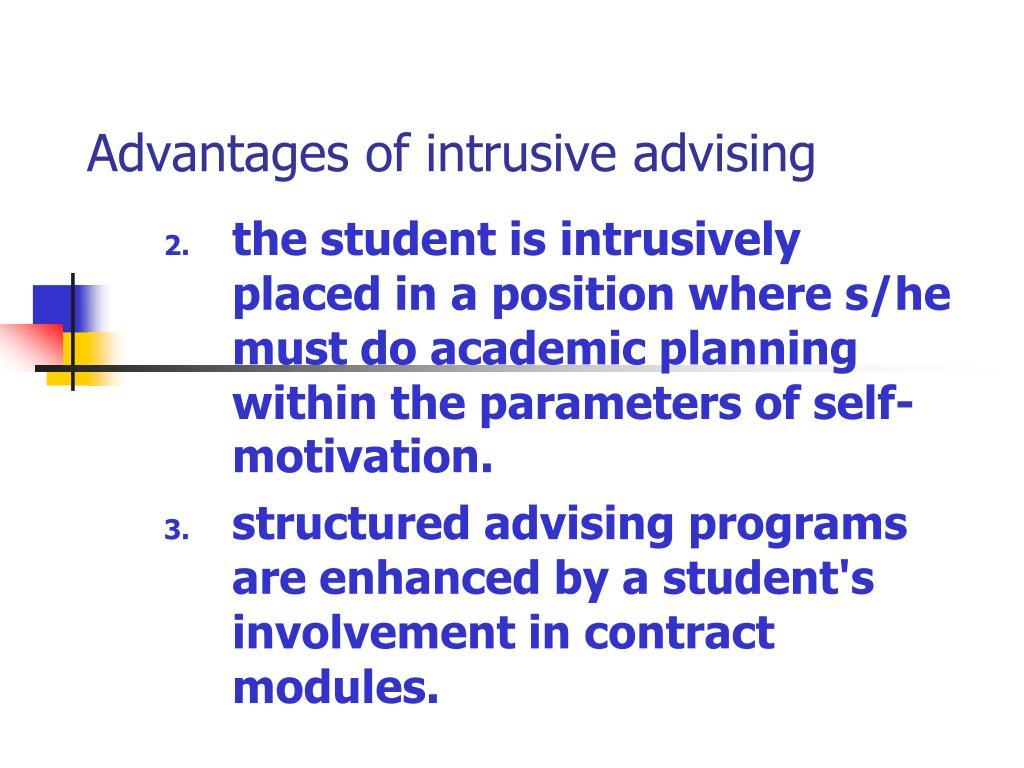 Advantages of intrusive advising