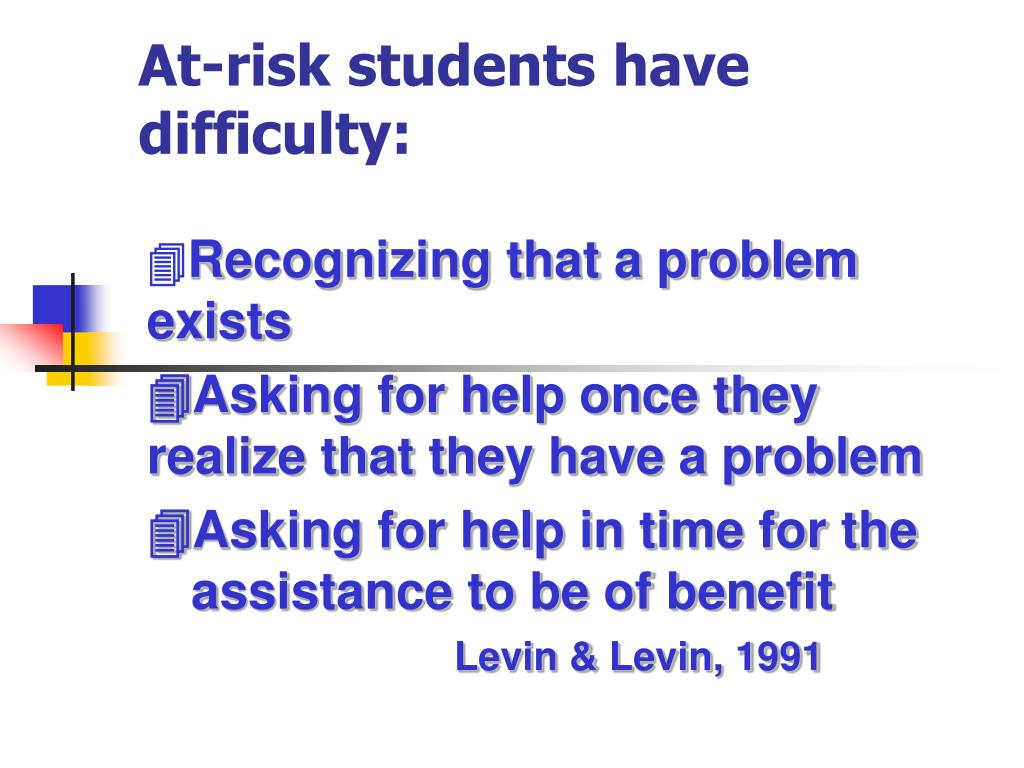 At-risk students have difficulty: