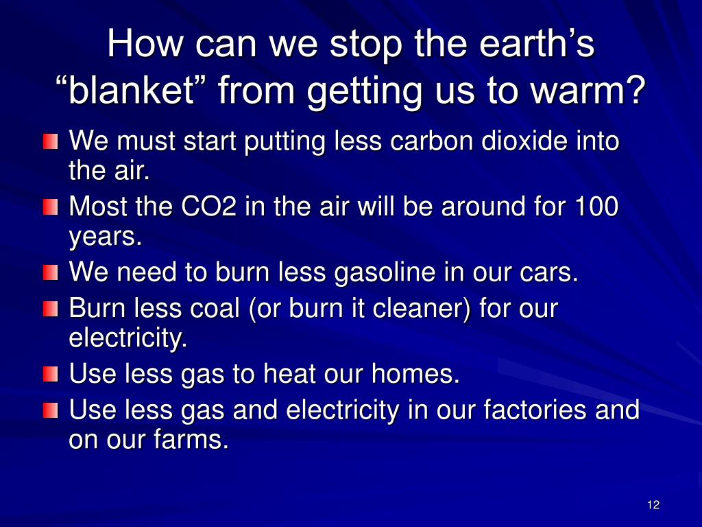 "How can we stop the earth's ""blanket"" from getting us to warm?"