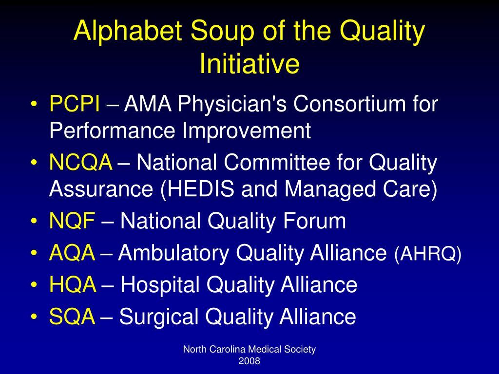 Alphabet Soup of the Quality Initiative