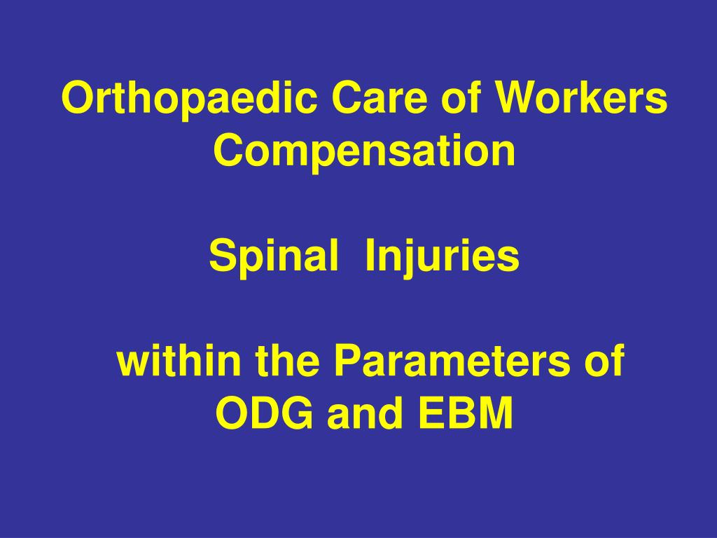 Orthopaedic Care of Workers Compensation