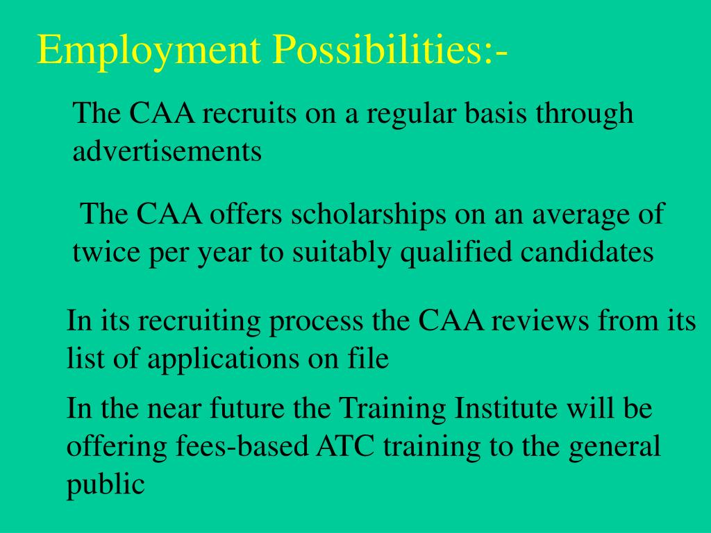 Employment Possibilities:-