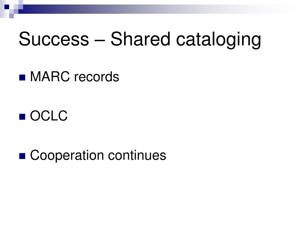 Success – Shared cataloging