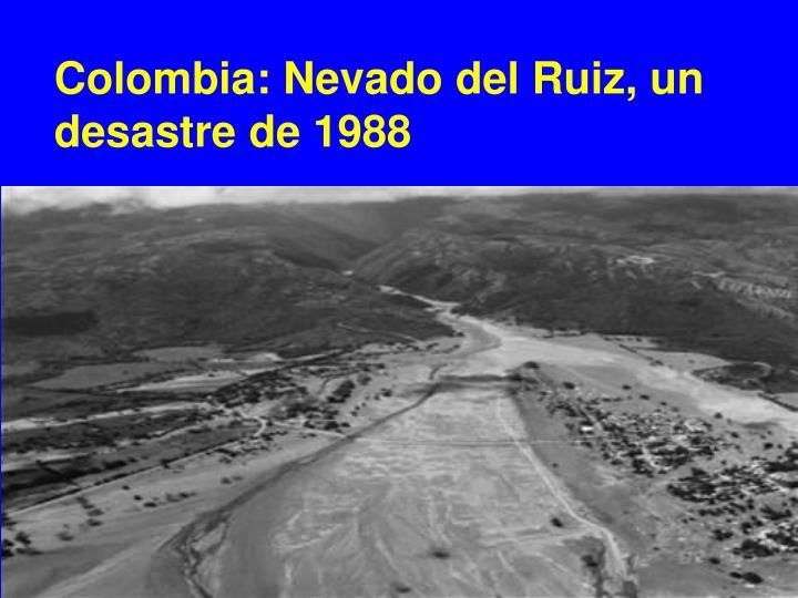 Colombia: Nevado del Ruiz, un desastre de 1988