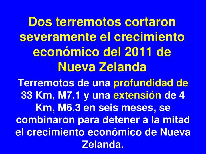 Dos terremotos cortaron severamente el crecimiento económico del 2011 de Nueva Zelanda