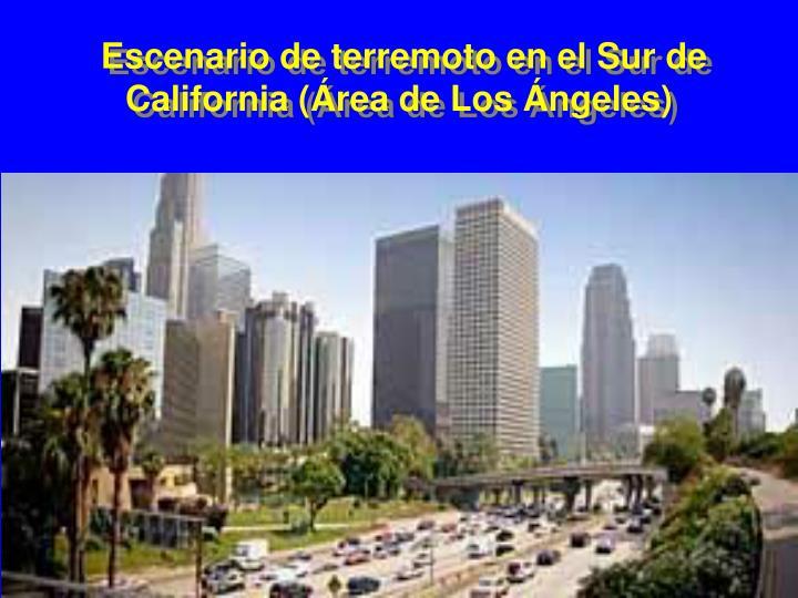 Escenario de terremoto en el Sur de California (Área de Los Ángeles)
