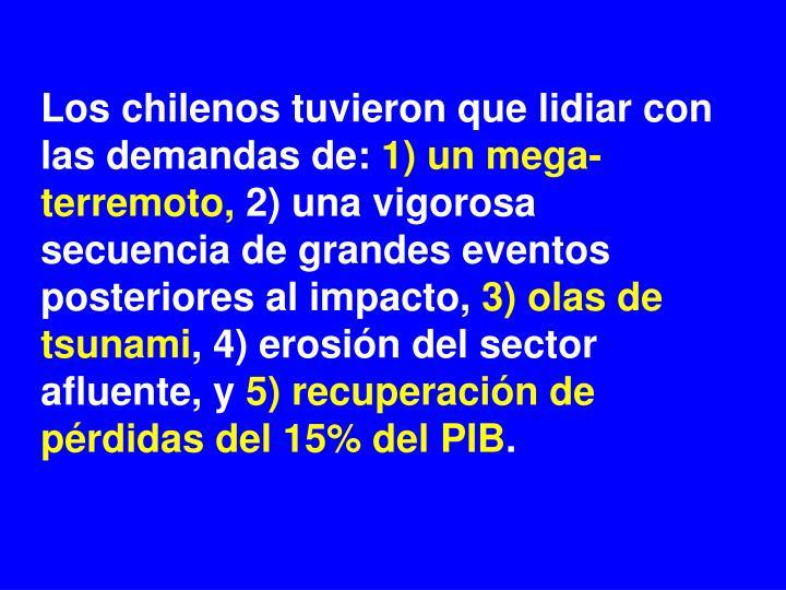 Los chilenos tuvieron que lidiar con las demandas de: