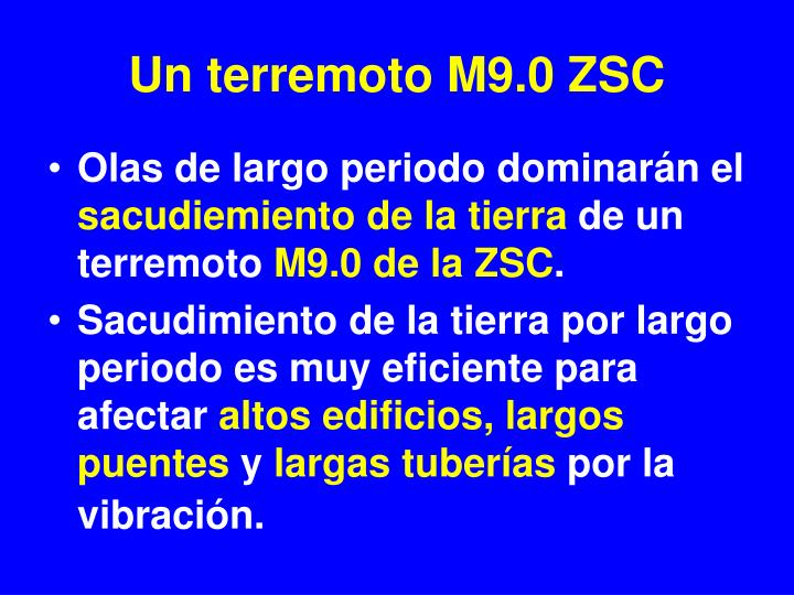 Un terremoto M9.0 ZSC