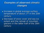 examples of observed climatic changes