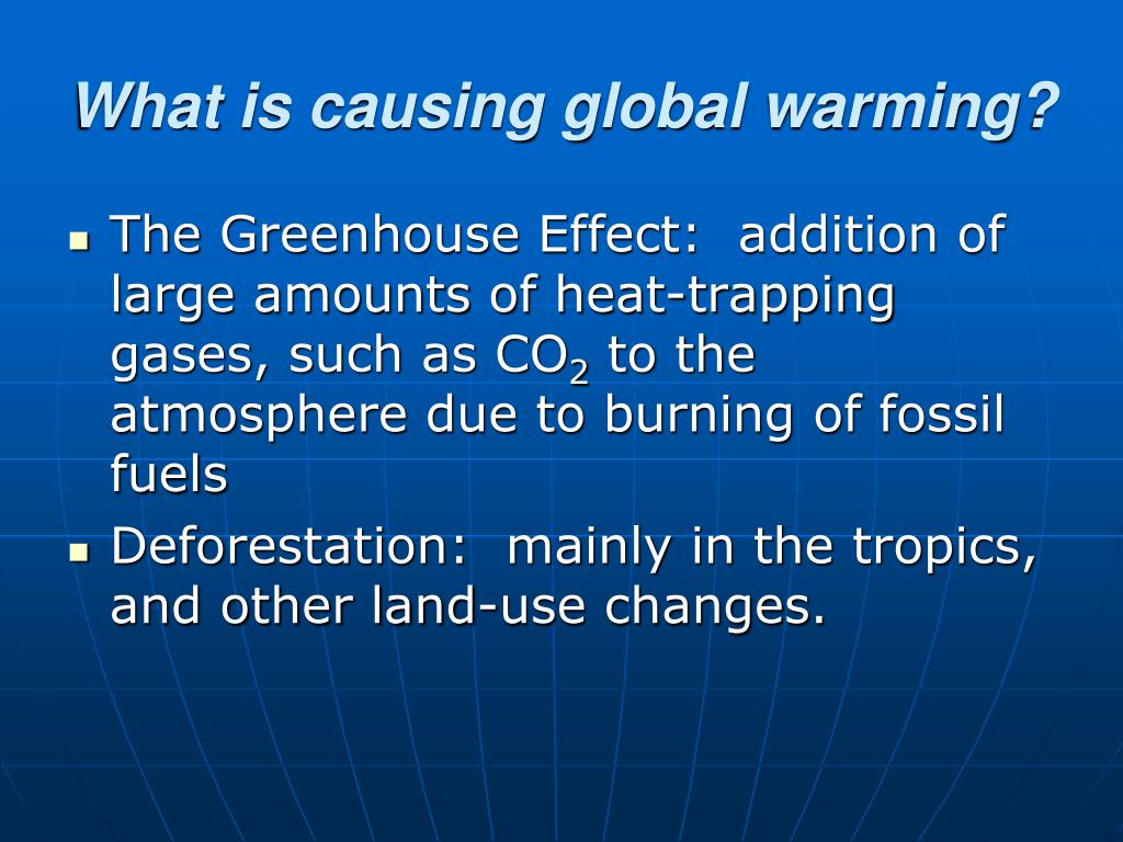 What is causing global warming?