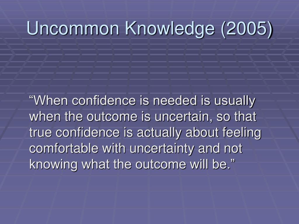 Uncommon Knowledge (2005)