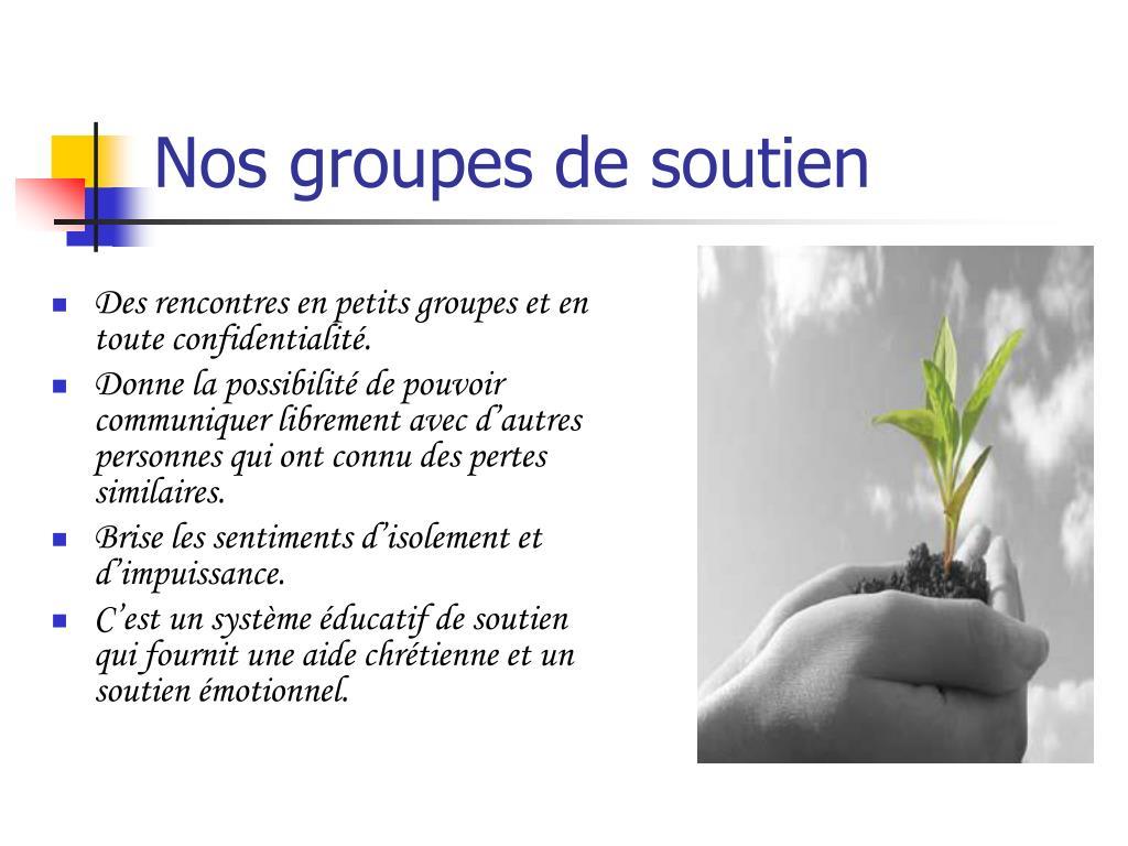 Des rencontres en petits groupes et en toute confidentialité.