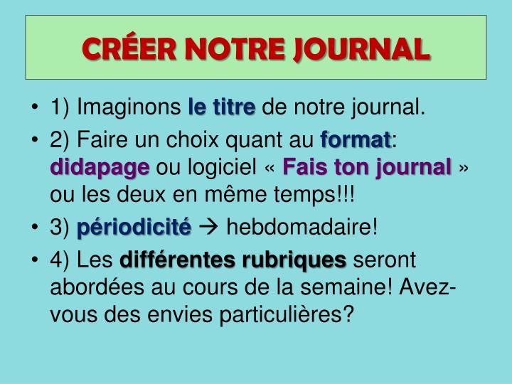 CRÉER NOTRE JOURNAL