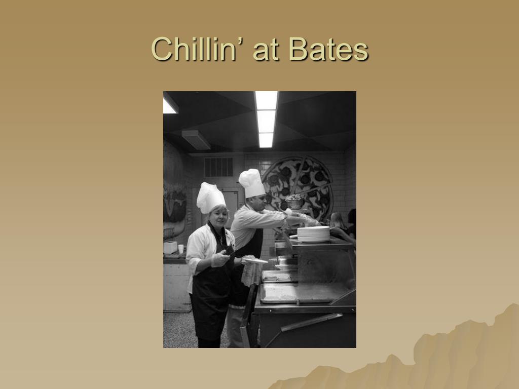 Chillin' at Bates