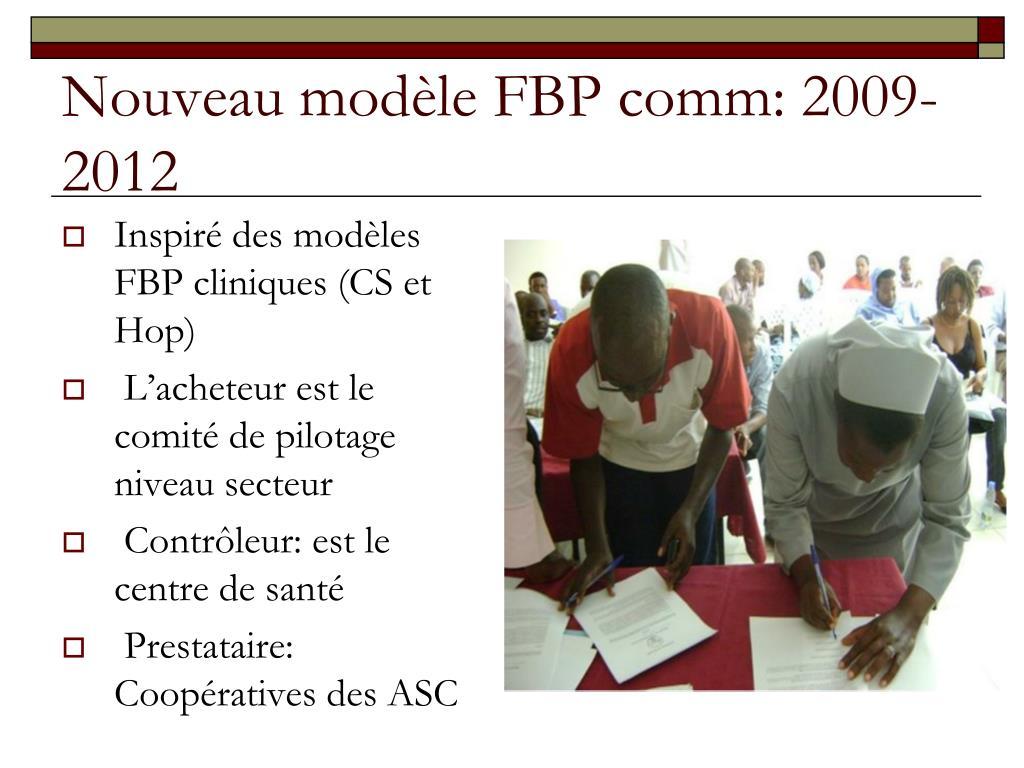 Nouveau modèle FBP comm: 2009-2012