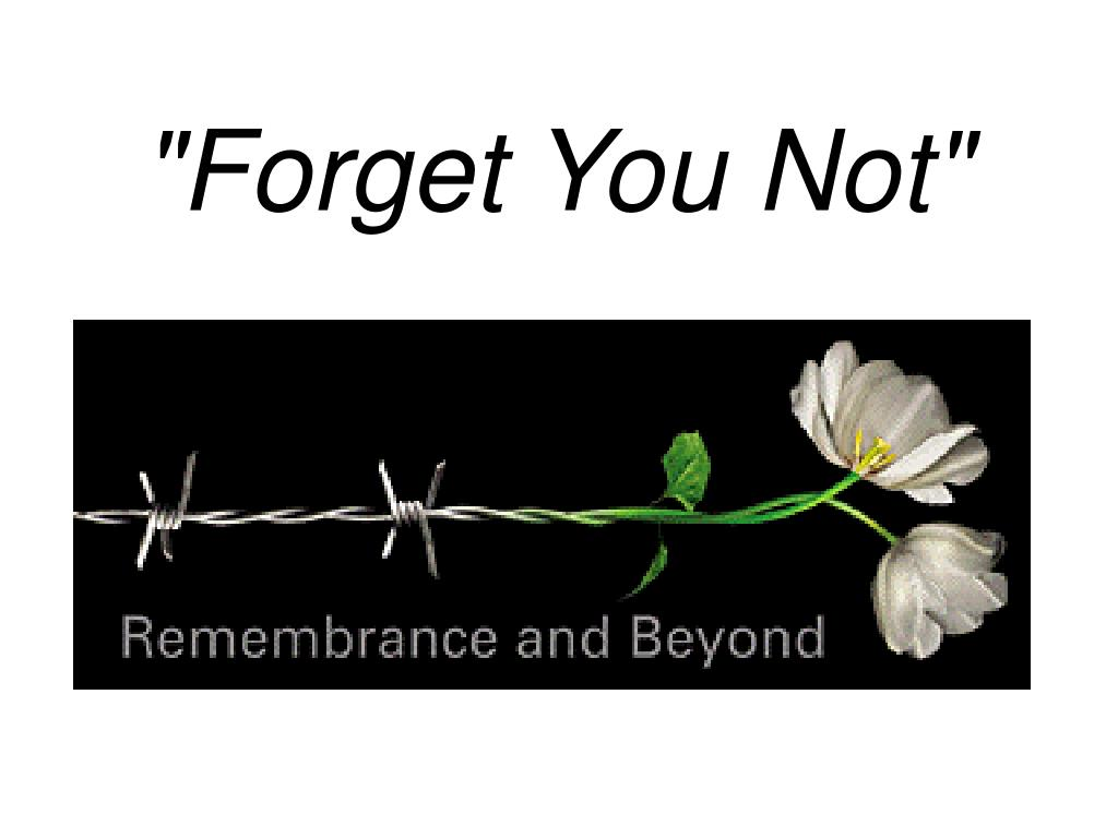"""""""Forget You Not"""""""