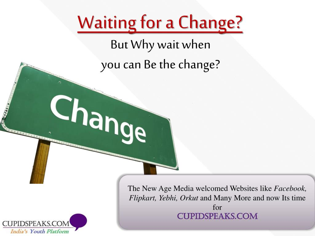 Waiting for a Change?