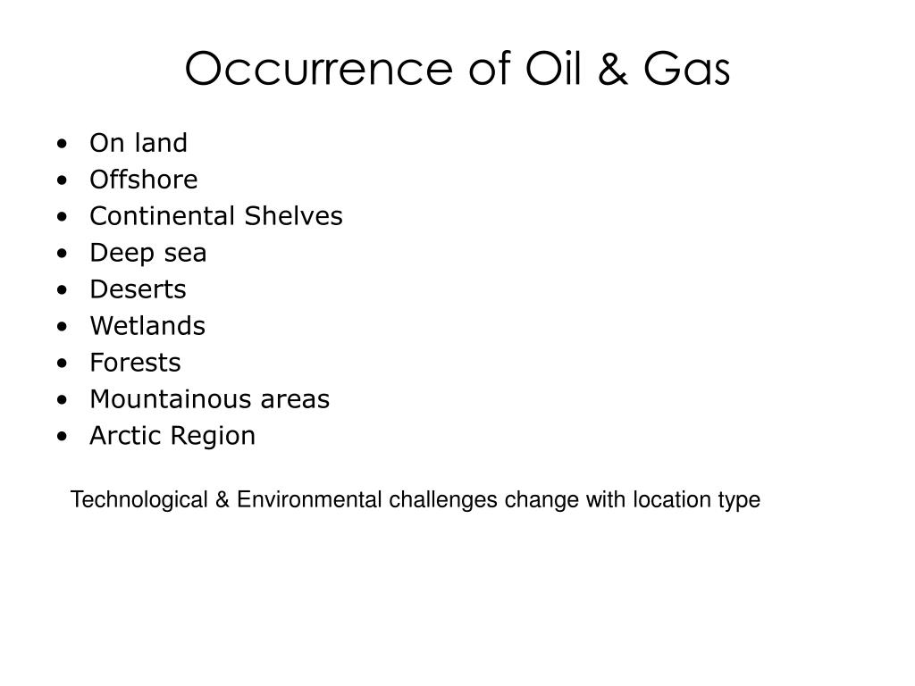 Occurrence of Oil & Gas