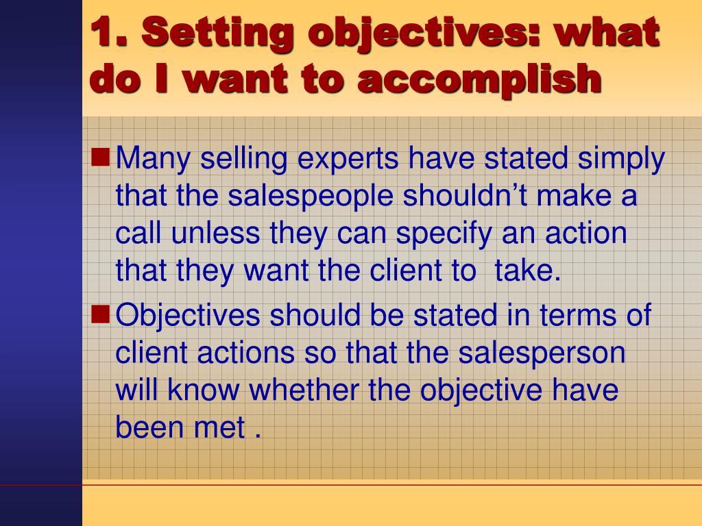 1. Setting objectives: what do I want to accomplish