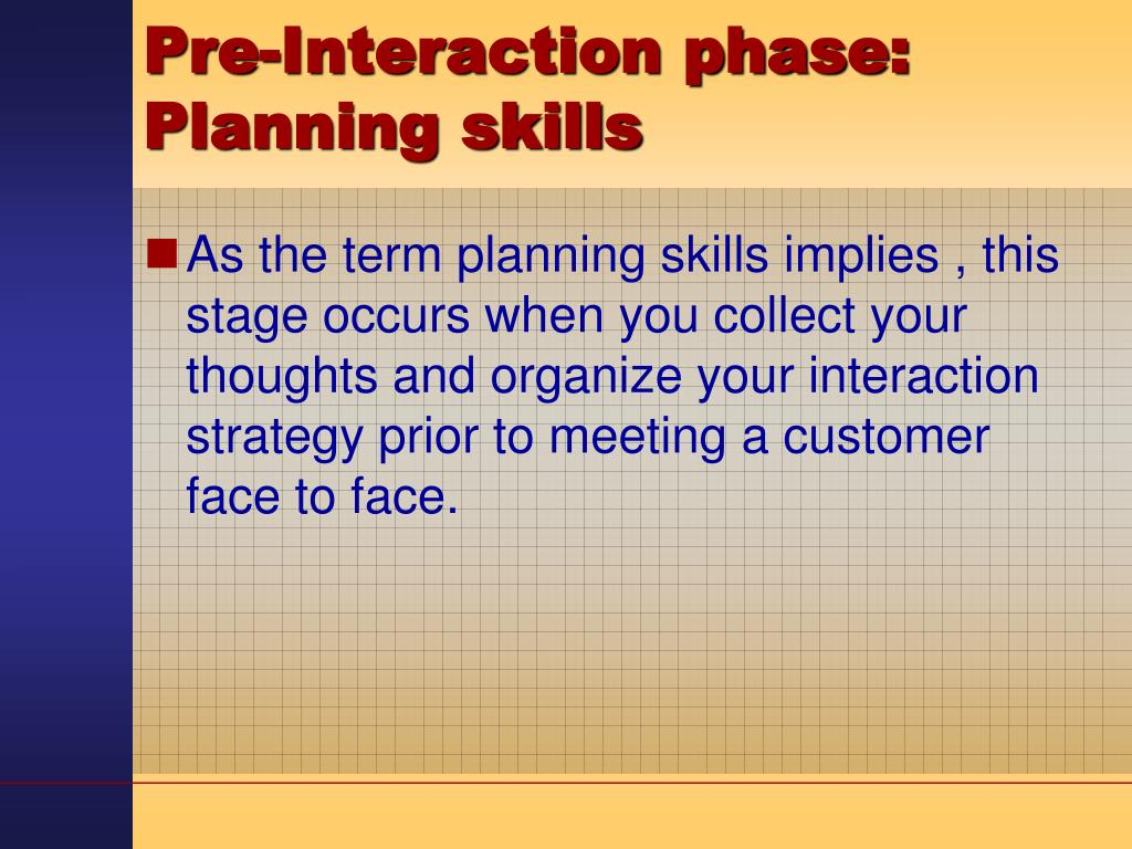 Pre-Interaction phase: Planning skills