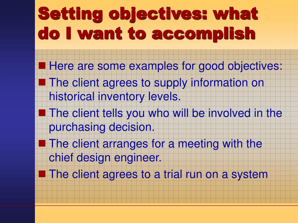 Setting objectives: what do I want to accomplish
