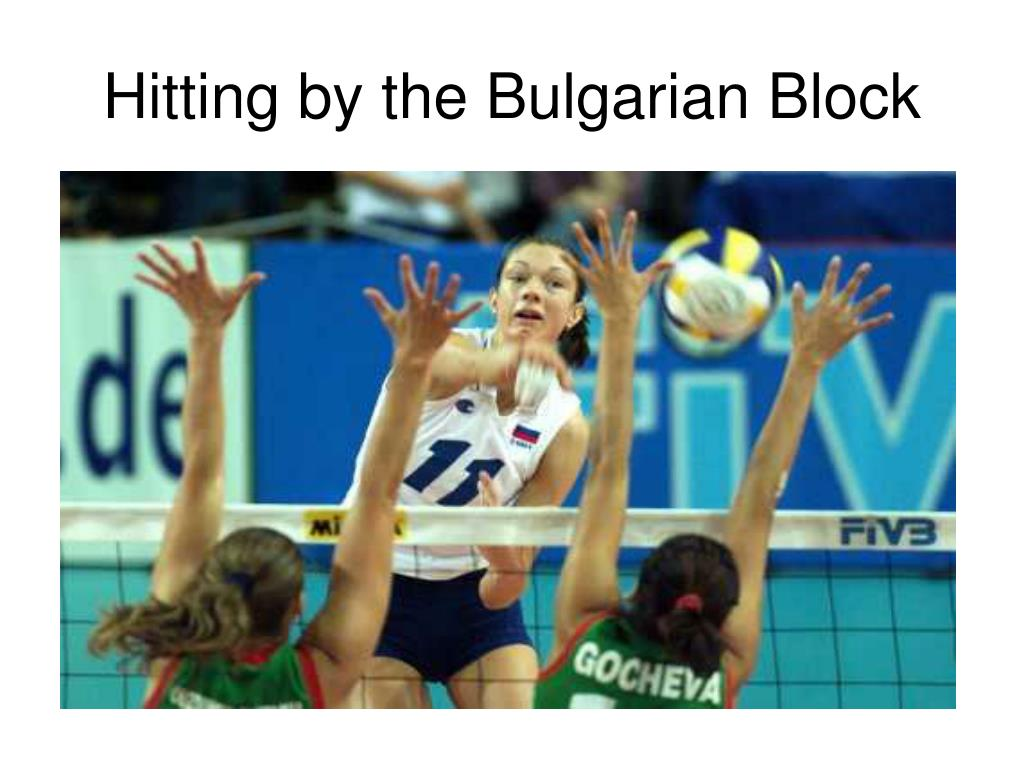 Hitting by the Bulgarian Block