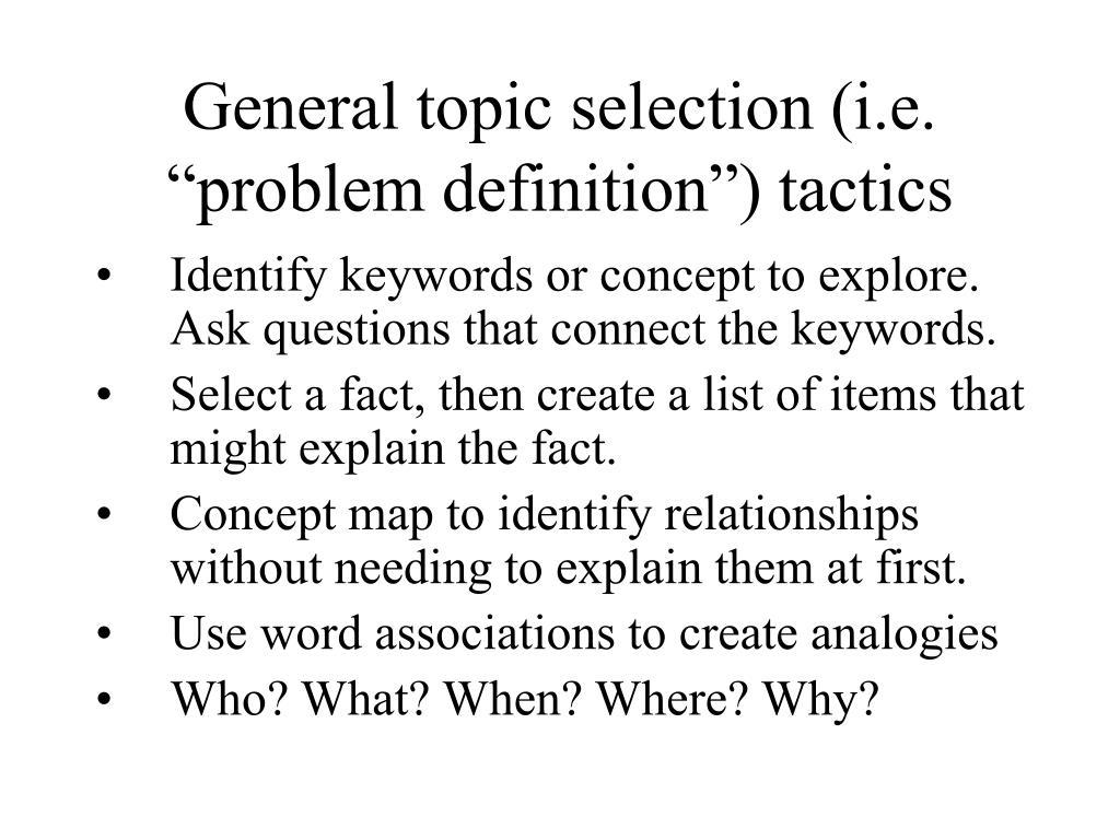"""General topic selection (i.e. """"problem definition"""") tactics"""