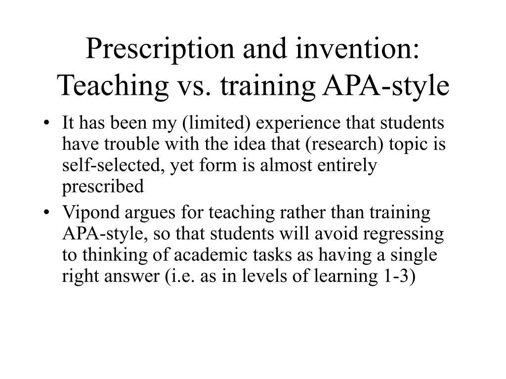 Prescription and invention: Teaching vs. training APA-style