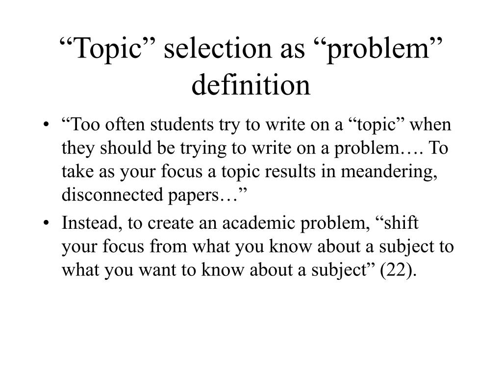 """""""Topic"""" selection as """"problem"""" definition"""