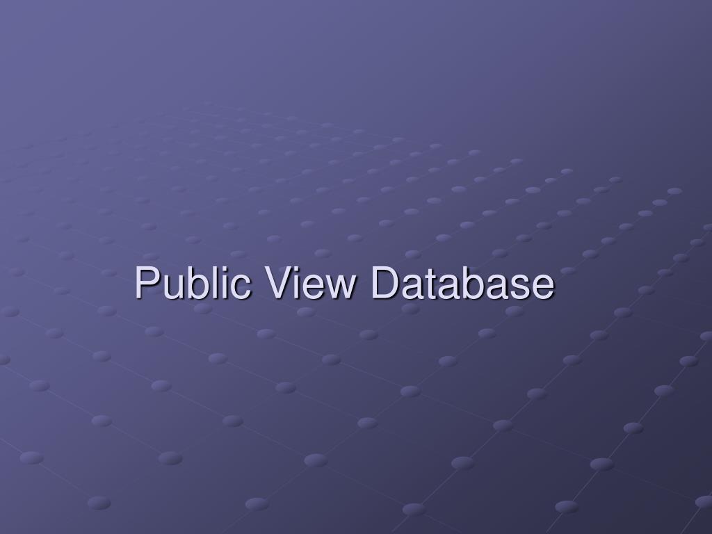 Public View Database