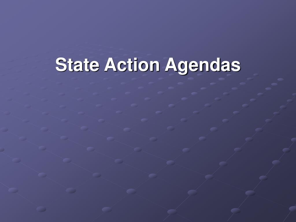 State Action Agendas