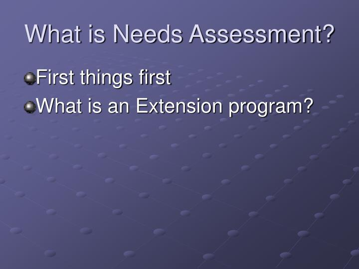 What is needs assessment