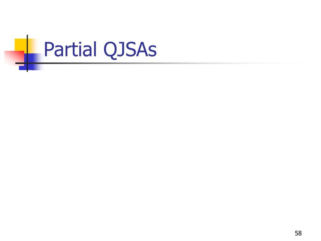 Partial QJSAs