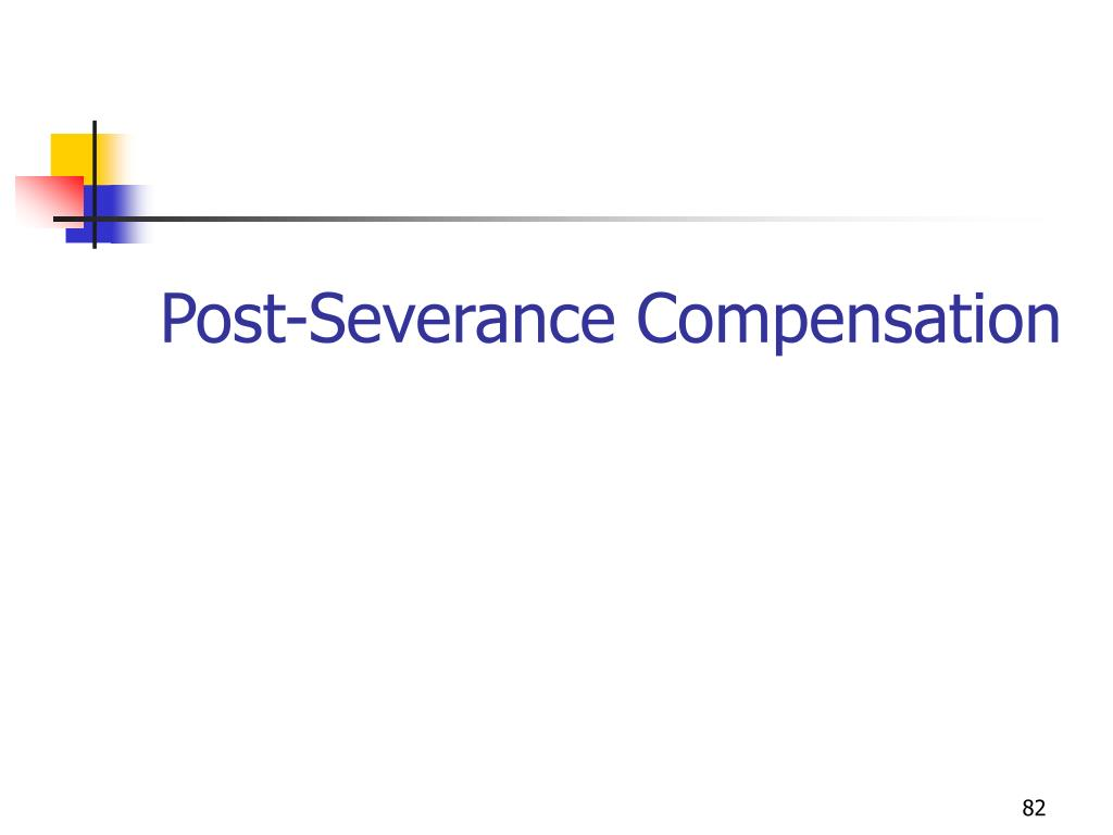 Post-Severance Compensation