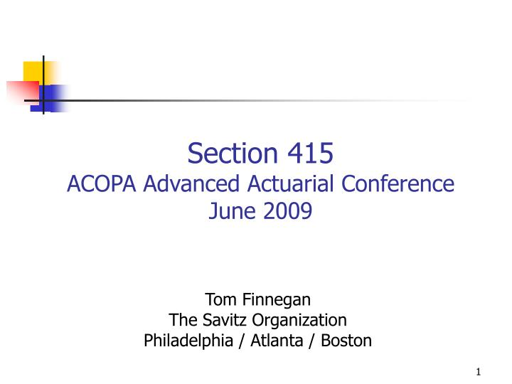 Section 415 acopa advanced actuarial conference june 2009