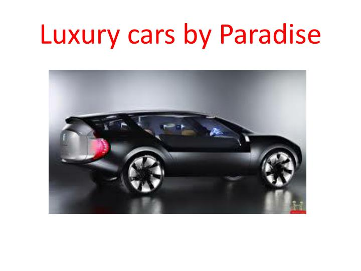 Luxury cars by Paradise