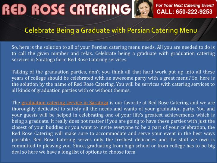 Celebrate being a graduate with persian catering menu