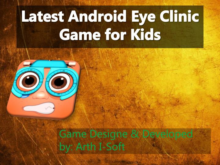 Latest Android Eye Clinic Game for Kids