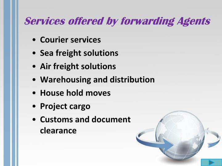 Services offered by forwarding Agents