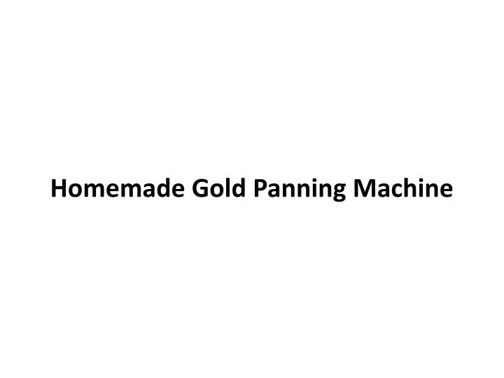 Homemade gold panning machine