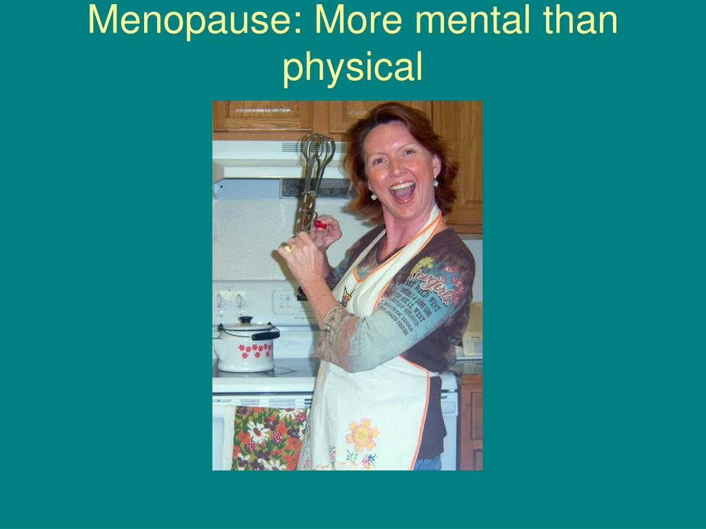Menopause: More mental than physical
