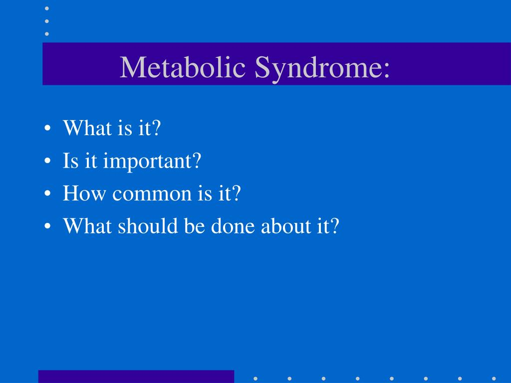 Metabolic Syndrome: