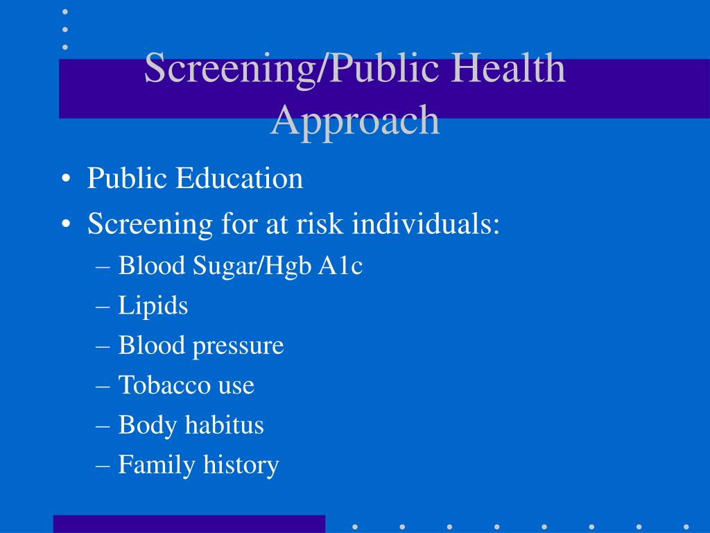 Screening/Public Health Approach