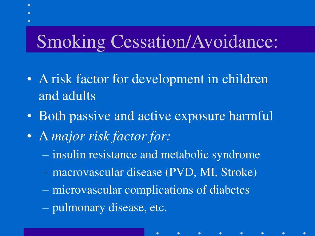 Smoking Cessation/Avoidance: