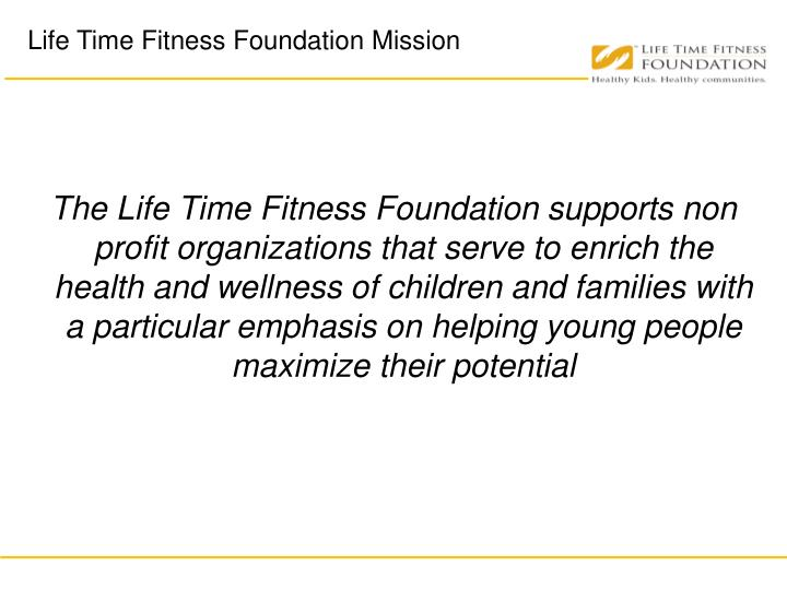 Life Time Fitness Foundation Mission