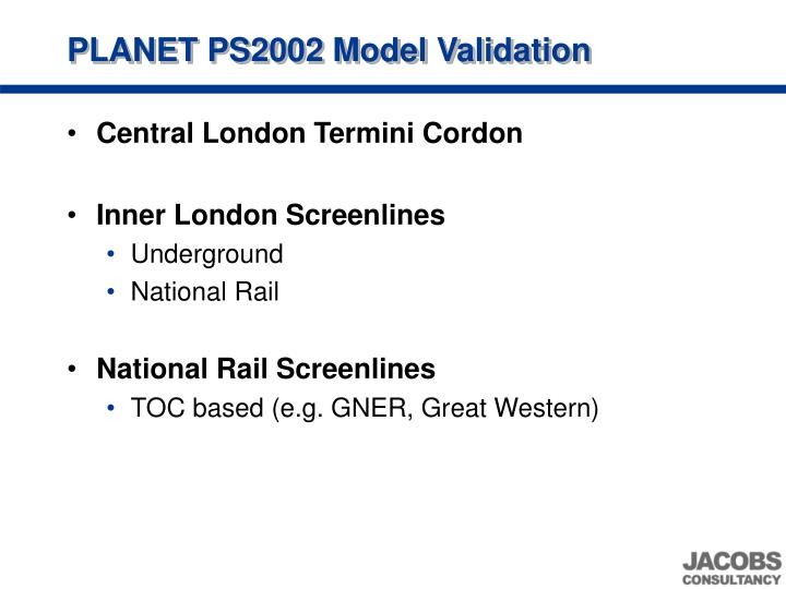 PLANET PS2002 Model Validation